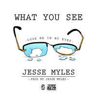 Jesse Myles What You See Artwork