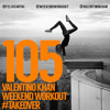 Weekend Workout Takeover: Episode 105 featuring Valentino Khan