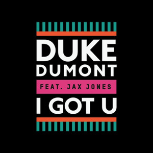 I Got U (Jonas Rathsman Remix) by Duke Dumont feat. Jax Jones