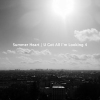 Summer Heart U Got All I'm Looking 4 Artwork