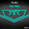 SHAKE - Yoo Hoo! [Revamped Recordings] (Free Download)