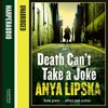 Death Can't Take A Joke By Anya Lipska Read By Michael Fenner Mp3
