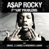 Fuckin Problem-A$AP Rocky, Drake, Kendrick Lamar, 2Chainz x Perkulator (mixed by Keith Pterodactyl)