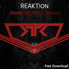 Reakt!on - Alone (Mr. Welch Remix) [Revamped Recordings] (Free Download)