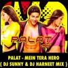 PALAT - TERA HERO IDHAR HAI -- DJ SUNNY & DJ HARNEET MIX