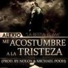 Me Acostumbre A La Tristeza / Prod. By Nolox,Michael Pooh