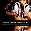 Chicks & Kicks RNB Playlist March 2013 - 102 Tracks - 3 Hours