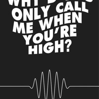 Arctic Monkeys Why'd You Only Call Me When You're High? Artwork