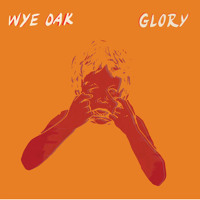 Wye Oak Glory Artwork
