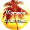 So Flute (Mozambo Remix) by St Germain