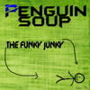 Penguin Soup - The Funky Junky