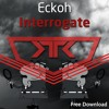 Eckoh - Interrogate [Revamped Recordings] (Free Download)