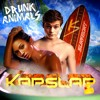 Drunk Animals (Kap Slap Bootleg)