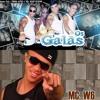 Os Galãs E MC W6  (feat. Flavinho Behringer)