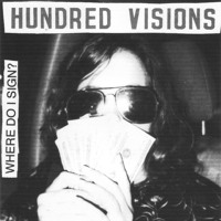 Hundred Visions Where Do I Sign? Artwork
