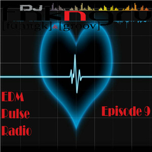 EDM Pulse Radio Episode 9