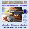 Andy's Cross-Mix Vol. 5B - Instrumental Remix [Sample Part 2 of 4] by Andy Cross Jobs