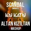 Emrah IS VS  Ivan GOUGH -Scandal Kukatu (Altan Kızıltan Mashup) [Free DL]