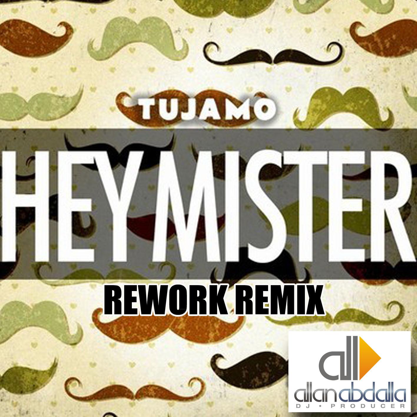 Tujamo - Hey Mister (Allan Abdalla Rework Remix)