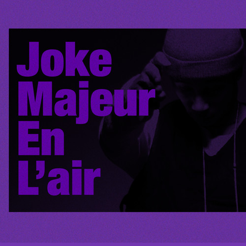"Joke - ""Majeur en l'air"" (prod. by Therapy 2093) by DefJamFrance - Hear the world's sounds"