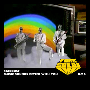 Music Sounds Better With You (Fare Soldi Rmx) by Stardust