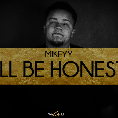 I'll Be Honest (Produced By MIKEYY)