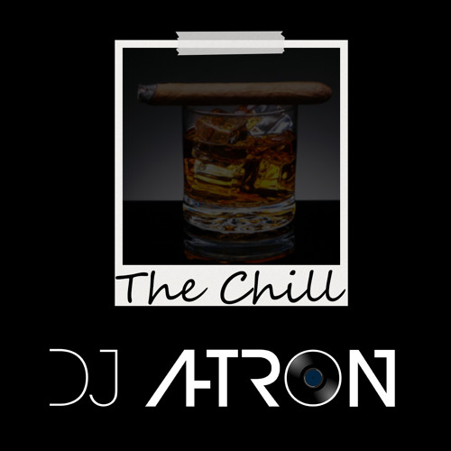 The Chill Mix by DJ A-Tron