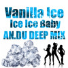 Vanilla Ice - Ice Ice Baby (AN.DU Deep MiX) album artwork