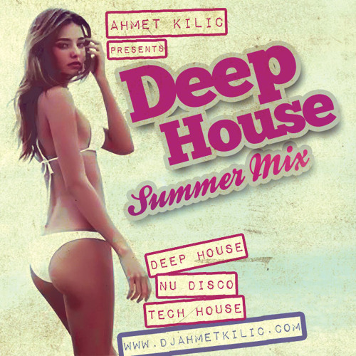 DEEP HOUSE SUMMER MIX 2 - AHMET KILIC by Ahmet Kılıç