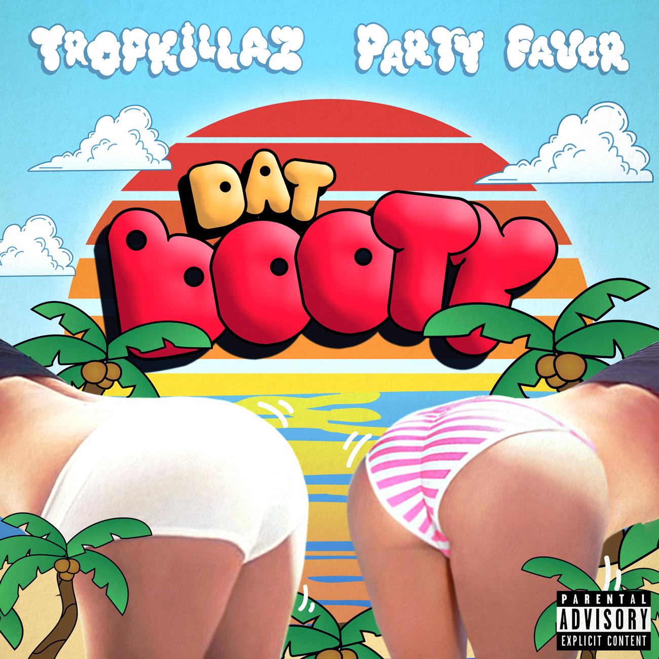 Tropkillaz & Party Favor - Dat Booty