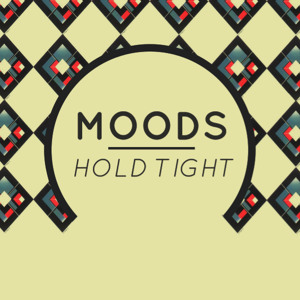 Hold Tight  by Moods
