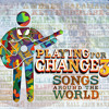 What A Wonderful World - Playing for Change