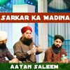 Sarkar (S.A.W)  ka Madina - Exclusive - New Naat by Owais Raza Qadri