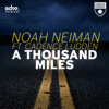 A Thousand Miles by Noah Neiman ft. Cadence Ludden - EDM.com Premiere album artwork