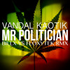 Vandal - Mr Politician (BillxVsFloxytek Rmx)