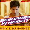 BESHARMI KI HEIGHT - DJ SUNNY & DJ HARNEET MIX