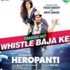 Whistle Baja (Heropanti) - Shaheryar Bhatti