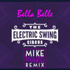 Electric Swing Circus - Bella Belle [Mike Ward Remix] *FREE DL*
