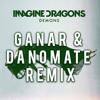 [Free Download]Imagine Dragons - Demons(Ganar & Danomate Remix)
