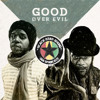 Good Over Evil & Dub (Ft Ras Sennid & Shan A Shan)