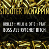 Brillz x Milo  Otis x PTAF - Boss Ass Rvtchet Bitch (Shooter McNappin Edit)