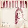 Lana Del Rey - Young and Beautiful (Sound Remedy Remix) album artwork