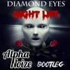 Diamond Eyes - Night Life (Alpha Noize Bootleg)| FREE