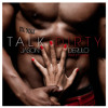 Talk Dirty - Jason Derulo ft 2 Chainz (Zee Exclusive) (Extended) (Dirty) (BUY=FREE DOWNLOAD) album artwork