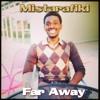 Far Away - MIsta Rafiki
