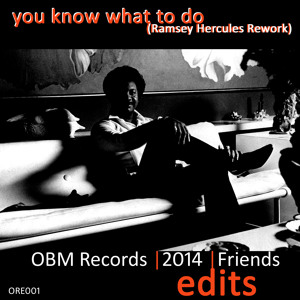 You Know What To Do (Ramsey Hercules Edit) by OBM Rec.