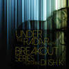 Under the Radar EDM Breakout Series Exclusive Mix
