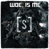 Woe, Is Me - A Story To Tell