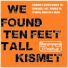 We Found Ten Feet Tall Kismet (Baramagra Mashup) *FREE DOWNLOAD*