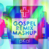 pKal Gospel Remix Mashup album artwork